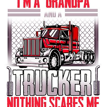 Grandpa and a Trucker T-Shirt Nothing Scares me Gift by BlueBerry-Pengu