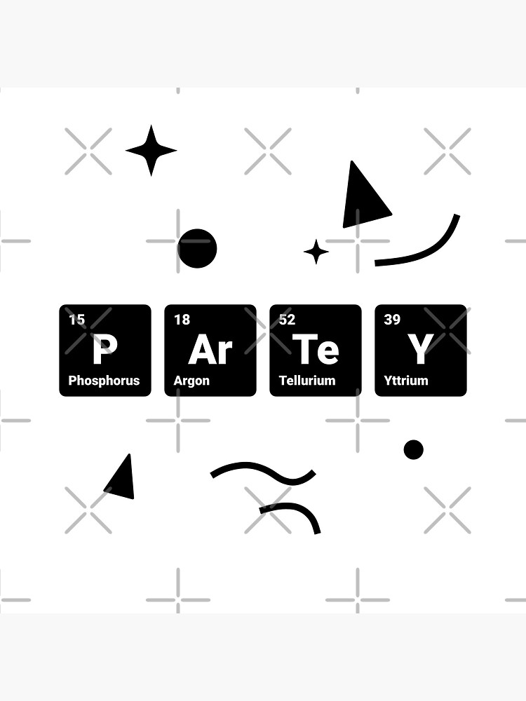 Party! Periodic Table Elements Phosphorus Argon Tellurium Yttrium (Inverted) by science-gifts