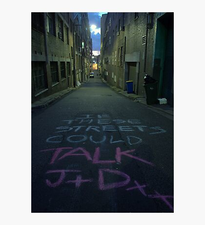 If these streets could talk (1) J+Dxxx Photographic Print