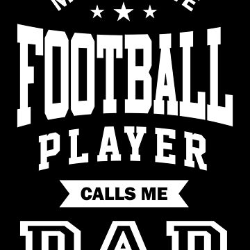 My favorite Football Player Calls Me Dad by cidolopez
