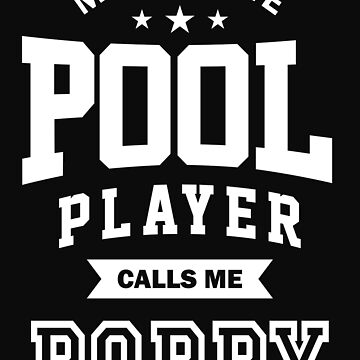 My favorite Pool Player Calls Me Poppy by cidolopez