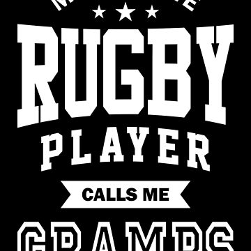 My favorite Rugby Player Calls Me Gramps by cidolopez