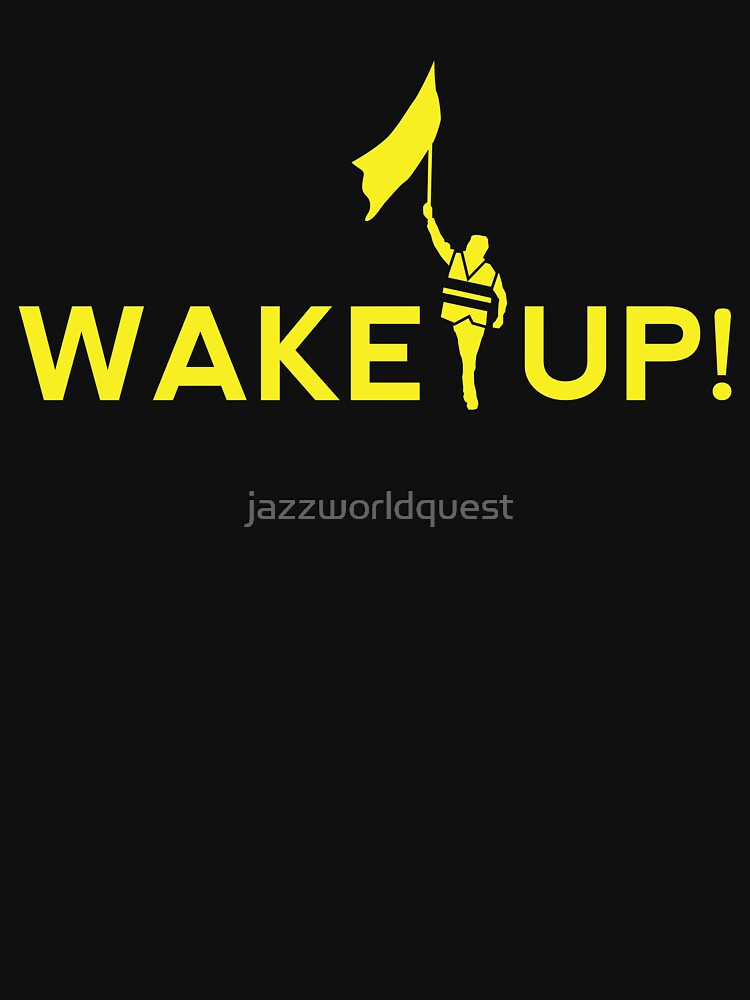 Wake Up Yellow Vests Protest by jazzworldquest