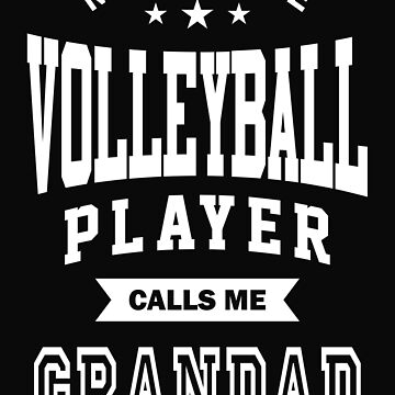My favorite Volleyball Player Calls Me Grandad by cidolopez
