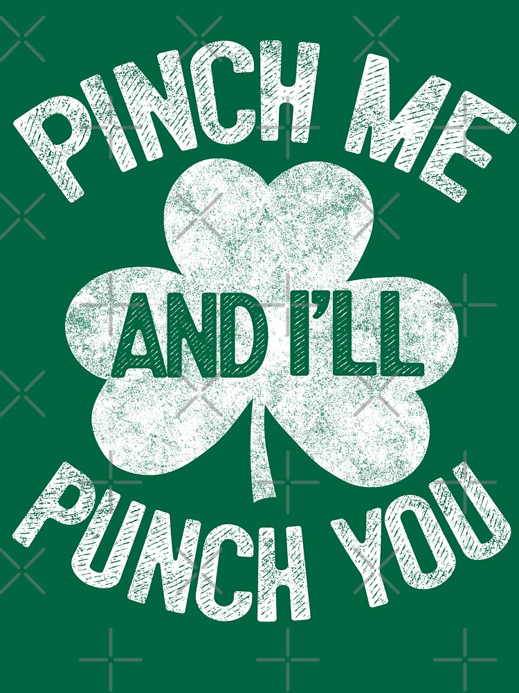 Pinch Me I'll Punch You - St Patrick's Day Gift Shirt by EcoKeeps