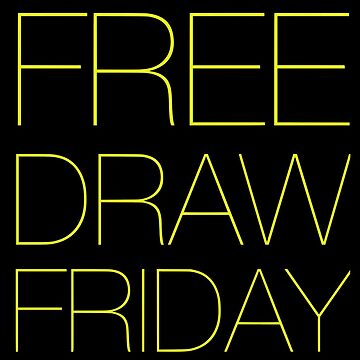 FREE DRAW FRIDAY by Claudiocmb