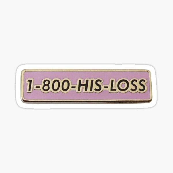 1-800-HIS-LOSS Sticker