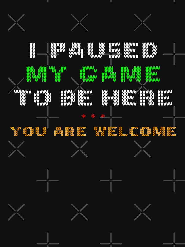 I Paused My Game To Be Here You're Welcome Christmas Edition by admemo