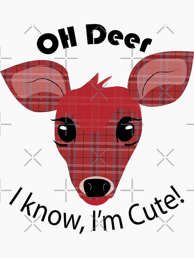 Oh Deer, I know I'm Cute! by CreativeContour