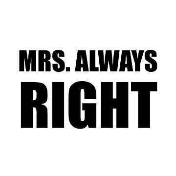 Mrs Always Right Funny Couple Set by TheBestStore