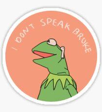 Ich spreche nicht gebrochen Sticker