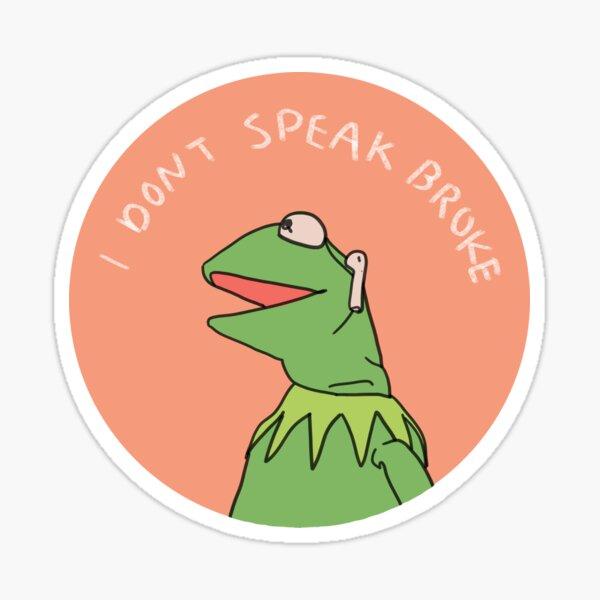 I Don't Speak Broke Sticker