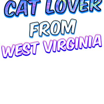 Cat Lover From West Virginia by KaylinArt