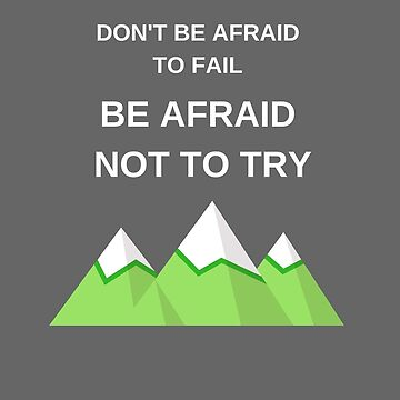 Dont be afraid to fail by IdeasForArtists