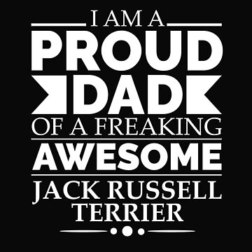 Proud dad jack Russell terrier Dog Dad Owner Father's Day by losttribe
