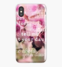 Tell Me About Your Daughter iPhone Case/Skin