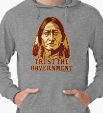 Trust The Government Sitting Bull Edition Lightweight Hoodie