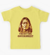 Trust The Government Sitting Bull Edition Kids Tee