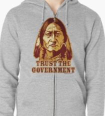 Trust The Government Sitting Bull Edition Zipped Hoodie
