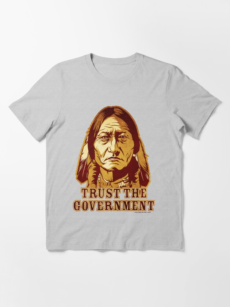 Alternate view of Trust The Government Sitting Bull Edition Essential T-Shirt