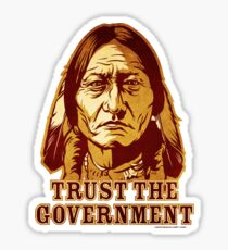 Trust The Government Sitting Bull Edition Sticker