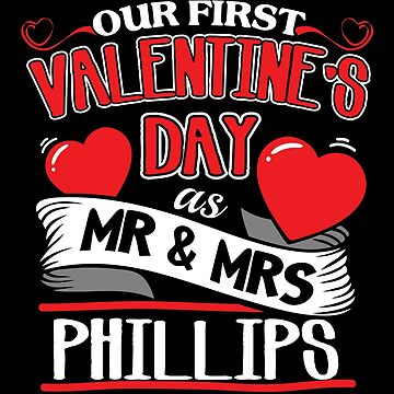 Phillips First Valentines Day As Mr And Mrs by epicshirts