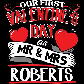 Roberts First Valentines Day As Mr And Mrs by epicshirts
