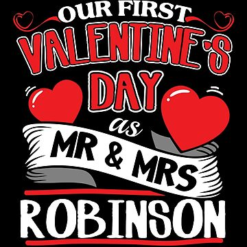 Robinson First Valentines Day As Mr And Mrs by epicshirts