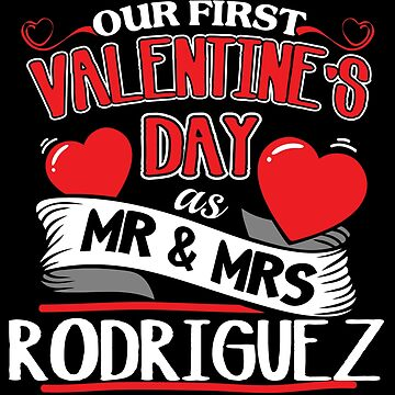 Rodriguez First Valentines Day As Mr And Mrs by epicshirts