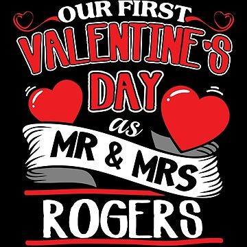 Rogers First Valentines Day As Mr And Mrs by epicshirts