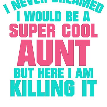 Super Cool Aunt by TrendJunky