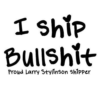 I Ship Bullshit - Larry by Larry69Ever