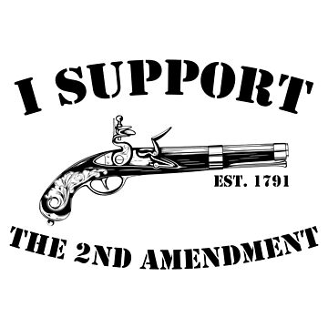 I Support the Second Amendment (Black) by MillSociety