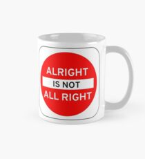 Alright Is Not All Right Classic Mug