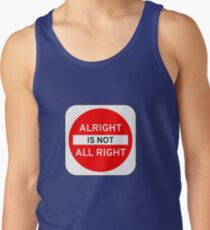 Alright Is Not All Right Tank Top