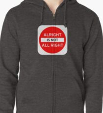 Alright Is Not All Right Zipped Hoodie