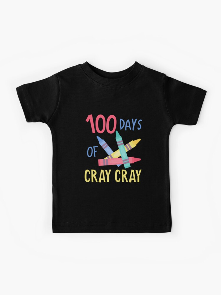 100 Days Of Cray Cray Kids T Shirt By Spoonkirk Redbubble