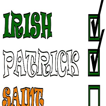 My Names Patrick And I'm Irish Paddys Day Fun by taiche