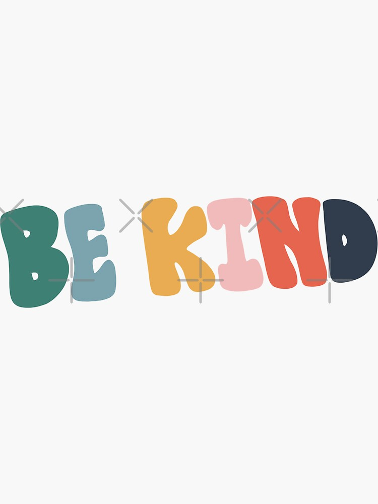 Be kind.  by Nora-Jane