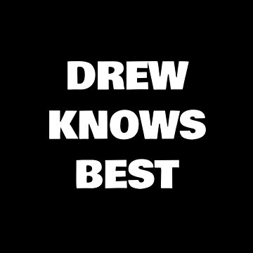 Drew Knows Best by DogBoo