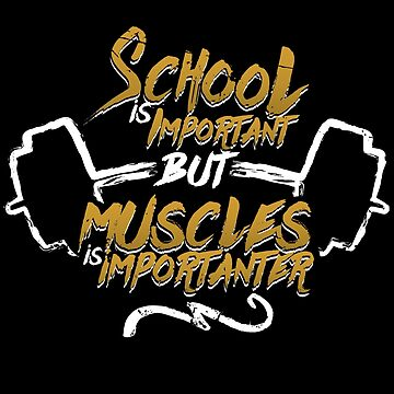 School Is Important But Muscles -Illustration (v1) by BlueRockDesigns