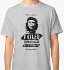 Why, Che, Why? Classic T-Shirt