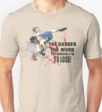 the harder you work T-Shirt