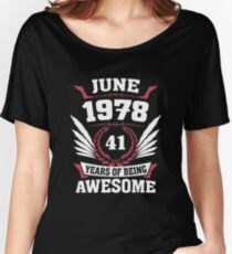 June 1978 41 Years Of Being Awesome Relaxed Fit T-Shirt