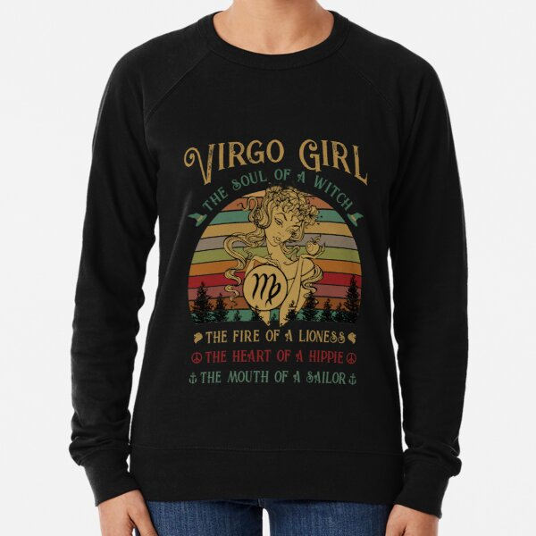 Virgo Girl The Soul Of A Witch Awesome T shirt Lightweight Sweatshirt