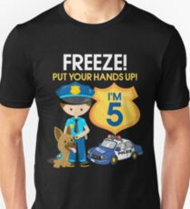 Birthday Boy 5 Years Old Freeze Put Your Hands Up Unisex T Shirt