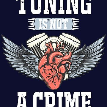 Tuning is not a crime by blackcatprints
