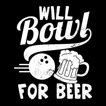 Beer Bowling Shirt   Will Bowl For Beer Gift by IsiTees