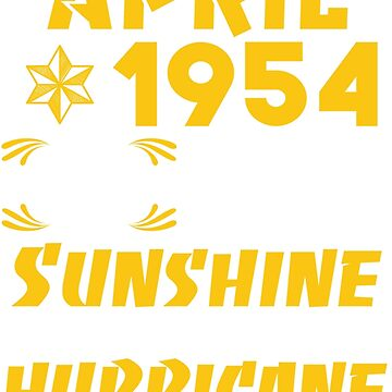 Born in April 1954 65 Years of Being Sunshine mixed with a little Hurricane by dragts