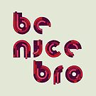 Be Nice by Hector Mansilla